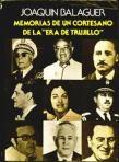 """""""Memorias de un cortesano de la Era de Trujillo"""" de Joaquín Balaguer"""